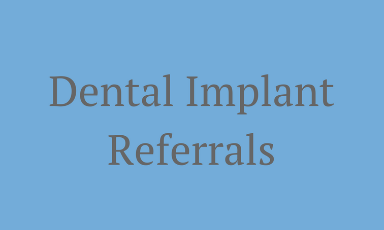 dental impalnt Referrals