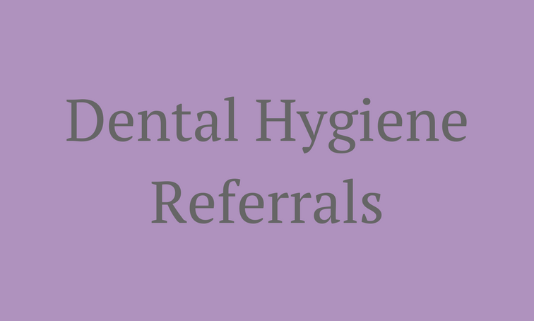 Hygienist Referrals