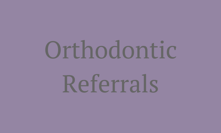 Orthodontic Referrals