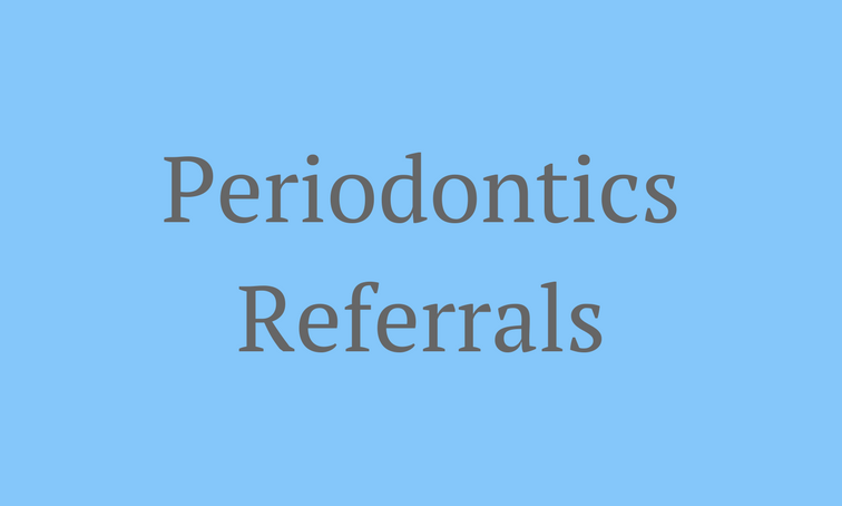 Periodontic Referrals