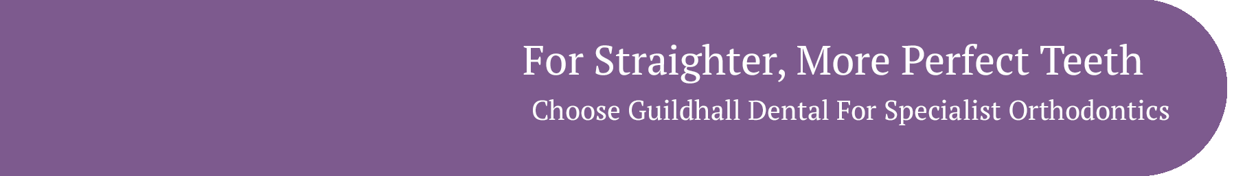 for straighter, more perfect teeth chose guildhall dental for specialist orthodontics